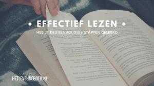Effectief lezen heb je in 5 eenvoudige stappen geleerd